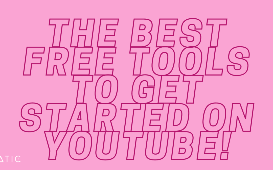 The Best Free Tools for YouTube Creators